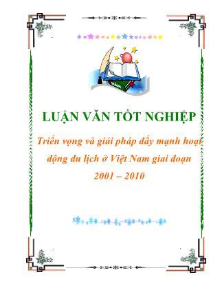 Triển vọng và giải pháp đẩy mạnh hoạt động du lịch ở Việt Nam giai đoạn 2001-2010
