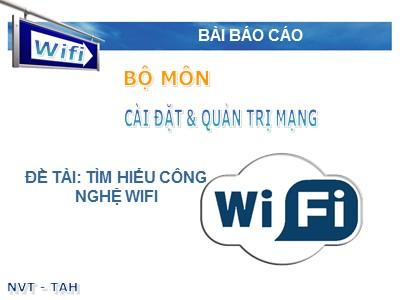 Báo cáo Tìm hiểu công nghệ Wifi