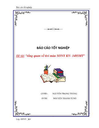 Báo cáo Tổng quan về tivi màu SONY KV- 1485MT