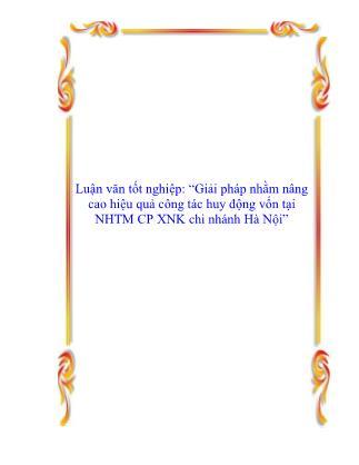 Luận văn Giải pháp nhằm nâng cao hiệu quả công tác huy động vốn tại NHTM CP XNK chi nhánh Hà Nội