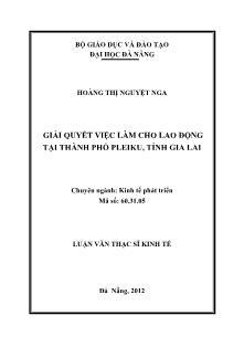 Luận văn Giải quyết việc làm cho lao động tại thành phố Pleiku, tỉnh Gia Lai