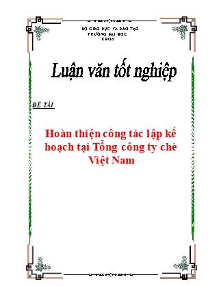 Luận văn Hoàn thiện công tác lập kế hoạch tại Tổng công ty chè Việt Nam