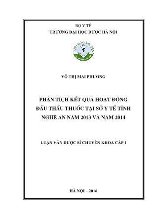 Luận văn Phân tích kết quả hoạt động đấu thầu thuốc tại Sở y tế tỉnh Nghệ An năm 2013 và năm 2014