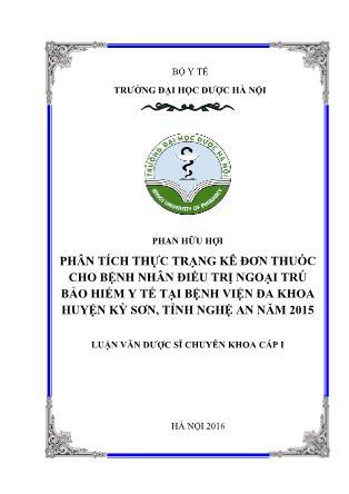 Luận văn Phân tích thực trạng kê đơn thuốc cho bệnh nhân điều trị ngoại trú bảo hiểm y tế tại Bệnh viện Đa khoa huyện Kỳ Sơn, tỉnh Nghệ An năm 2015