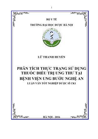 Luận văn Phân tích thực trạng sử dụng thuốc điều trị ung thư tại Bệnh viện ung bướu Nghệ An