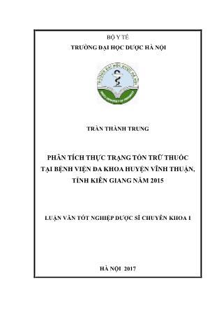 Luận văn Phân tích thực trạng tồn trữ thuốc tại Bệnh viện Đa khoa huyện Vĩnh Thuận, tỉnh Kiên Giang năm 2015