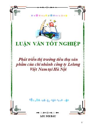 Luận văn Phát triển thị trường tiêu thụ sản phẩm của chi nhánh công ty Lelong Việt Nam tại Hà Nội