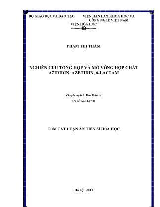 Tóm tắt luận án Nghiên cứu tổng hợp và mở vòng hợp chất Aziridin, Azetidin, β-Lactam