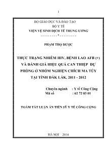Tóm tắt luận án Thực trạng nhiễm HIV, bệnh lao AFB (+) và đánh giá hiệu quả can thiệp dự phòng ở nhóm nghiện chích ma túy tại tỉnh Đắk Lắk, 2011 - 2012
