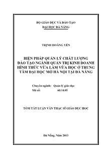 Tóm tắt Luận văn Biện pháp quản lý chất lượng đào tạo ngành quản trị kinh doanh hình thức vừa làm vừa học ở trung tâm Đại học Mở Hà Nội tại Đà Nẵng