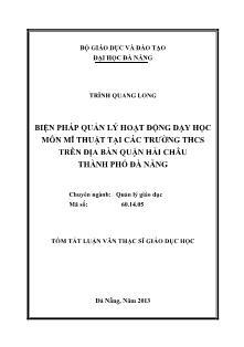 Tóm tắt Luận văn Biện pháp quản lý hoạt động dạy học môn Mĩ thuật tại các trường THCS trên địa bàn quận Hải Châu thành phố Đà Nẵng