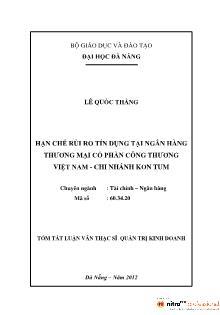 Tóm tắt Luận văn Hạn chế rủi ro tín dụng tại Ngân hàng thương mại Cổ phần Công thương Việt Nam - Chi nhánh Kon Tum