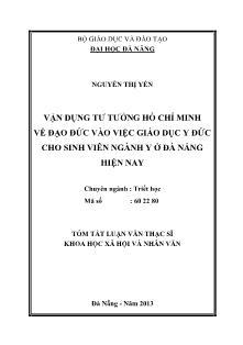 Tóm tắt Luận văn Vận dụng tư tưởng Hồ Chí Minh về đạo đức vào việc giáo dục y đức cho sinh viên ngành y ở Đà Nẵng hiện nay